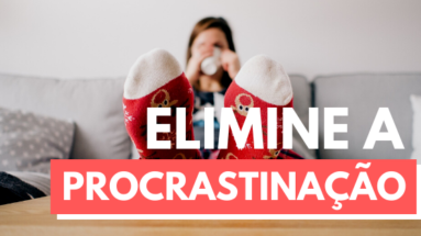 5 2 383x215 - Como eliminar a procrastinação para começar a estudar