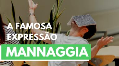 8 383x215 - A famosa expressão Mannaggia