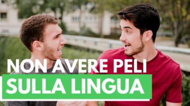 Peli sulla Lingua 383x215 - Non avere peli sulla lingua